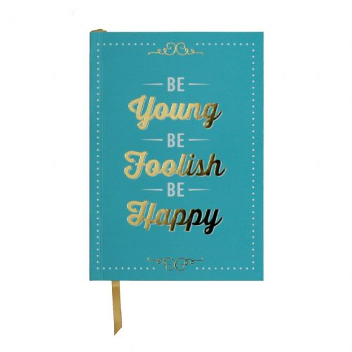 'Be Young Be Foolish Be Happy' A5 Note Book - Posh Pretty Inspirational Student Stationery